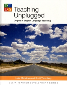 Teaching Unplugged - Dogma in English Language Teaching - Delta Teacher Development Series, Paperback Book