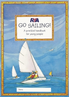 RYA Go Sailing : A Practical Guide for Young People, Paperback
