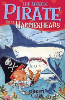The Littlest Pirate and the Hammerheads, Paperback