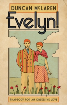 Evelyn! : Rhapsody for an Obsessive Love, Paperback