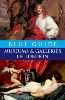 Blue Guide Museums and Galleries of London, Paperback