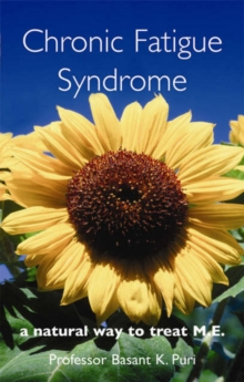 Chronic Fatigue Syndrome : A Natural Way to Treat M.E., Paperback