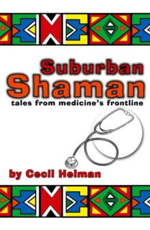 Suburban Shaman : Tales from Medicine's Front Line, Paperback