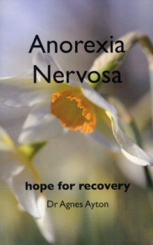 Anorexia Nervosa : Hope for Recovery, Paperback