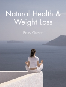 Natural Health and Weight Loss, Paperback Book
