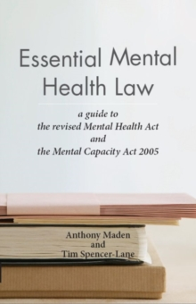 Essential Mental Health Law : A Guide to the New Mental Health Act, Paperback