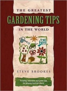 The Greatest Gardening Tips in the World, Hardback
