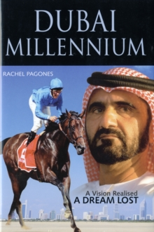 Dubai Millennium : A Vision Realised; a Dream Lost, Hardback
