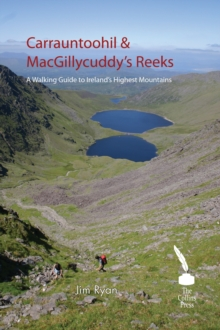 Carrauntoohil and MacGillycuddy's Reeks : A Walking Guide to Ireland's Highest Mountains, Paperback
