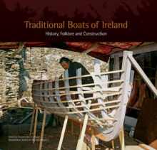 Traditional Boats of Ireland : History, Folklore and Construction, Hardback