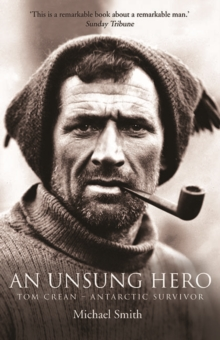 An Unsung Hero : Tom Crean - Antarctic Survivor, Paperback
