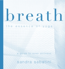 Breath : The Essence of Yoga, Paperback Book