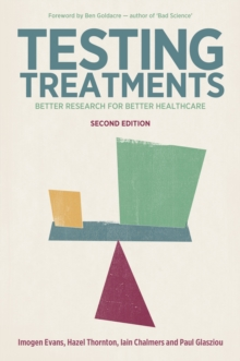 Testing Treatments : Better Research for Better Healthcare, Paperback