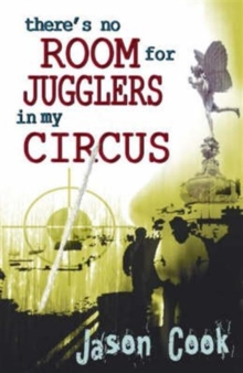 There's No Room for Jugglers in My Circus, Paperback