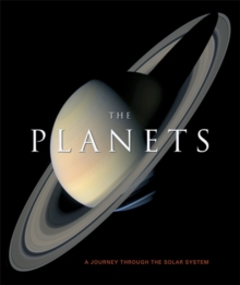 The Planets : A Journey Through the Solar System, Hardback