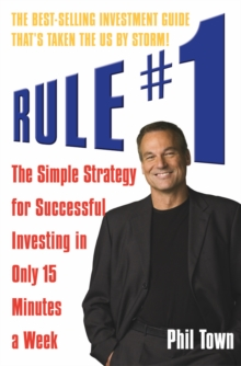 Rule #1 : The Simple Strategy for Successful Investing in Only 15 Minutes a Week!, Paperback