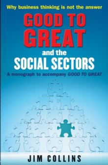 Good to Great and the Social Sectors : A Monograph to Accompany Good to Great, Paperback