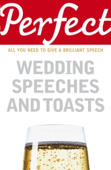 Perfect Wedding Speeches and Toasts, Paperback Book
