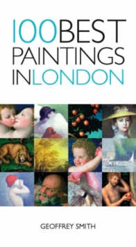 100 Best Paintings in London, Paperback
