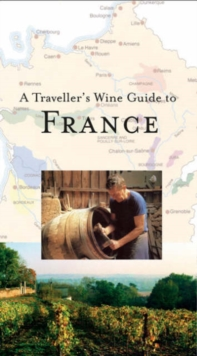 A Travellers Wine Guide to France, Paperback