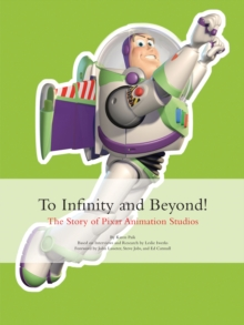 To Infinity and Beyond! : The Story of Pixar Animation Studios, Hardback
