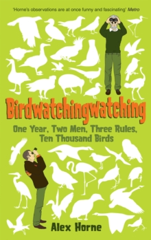 Birdwatchingwatching : One Year, Two Men, Three Rules, Ten Thousand Birds, Hardback