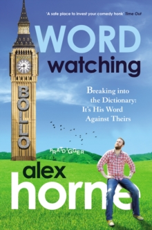 Wordwatching : Breaking into the Dictionary - It's His Word Against Theirs, Paperback