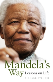 Mandela's Way : Lessons on Life, Hardback