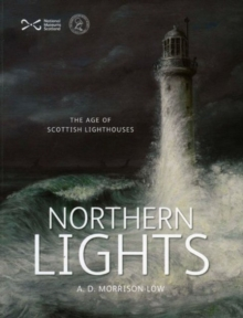 Northern Lights : The Age of Scottish Lighthouses, Paperback
