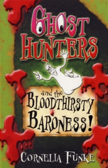 Ghosthunters and the Bloodthirsty Baroness!, Paperback Book