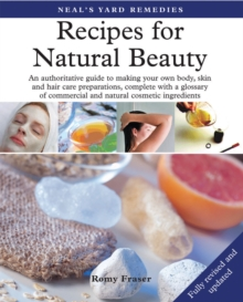 Recipes for Natural Beauty : An Authoritative Guide to Making Your Own Body, Skin and Haircare Preparations, Complete with Glossary of Commercial and Natural Cosmetic Ingredients, Paperback