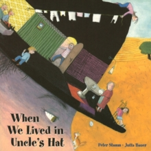When We Lived in Uncle's Hat : When We Lived in Uncle's Hat and Other Incredible Places, Paperback Book