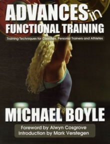 Advances in Functional Training : Training Techniques for Coaches, Personal Trainers and Athletes, Paperback
