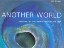 Another World : Colours, Textures and Patterns of the Deep, Hardback