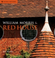 William Morris and Red House : A Collaboration Between Architect and Owner, Hardback