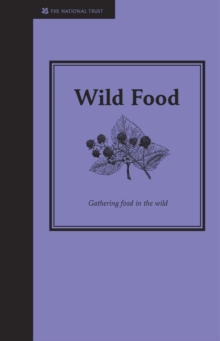 Wild Food : Gathering Food in the Wild, Hardback