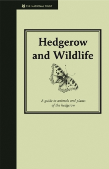 Hedgerow and Wildlife : Guide to Animals and Plants of the Hedgerow, Hardback