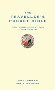The Traveller's Pocket Bible : Every Travelling Rule of Thumb at Your Fingertips, Hardback