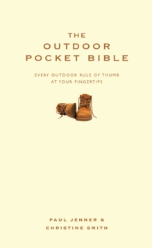 The Outdoor Pocket Bible : Every Outdoor Rule of Thumb at Your Fingertips, Hardback Book