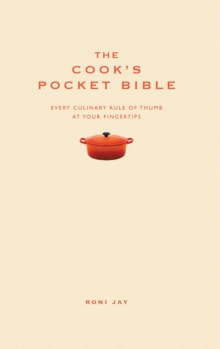 The Cook's Pocket Bible : Every Culinary Rule of Thumb at Your Fingertips, Hardback