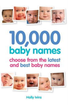 10,000 Baby Names : How to Choose the Best Name for Your Baby, Paperback