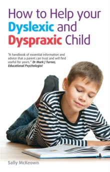 How to Help Your Dyslexic and Dyspraxic Child : A Practical Guide for Parents, Paperback