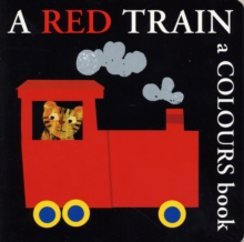 A Red Train : A Colours Book, Board book