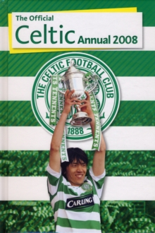 Official Celtic FC Annual 2008, Hardback