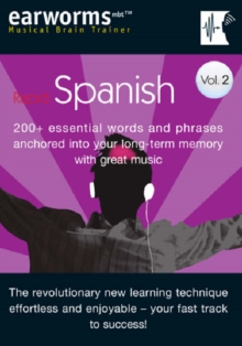 Rapid Spanish : 200+ Essential Words and Phrases Anchored into Your Long Term Memory with Great Music v. 2, Mixed media product