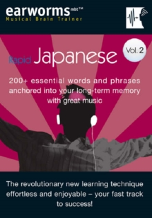 Rapid Japanese : 200+ Essential Words and Phrases Anchored into Your Long Term Memory with Great Music v. 2, Mixed media product