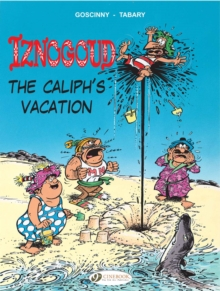Iznogoud : Caliph's Vacation v. 2, Paperback Book