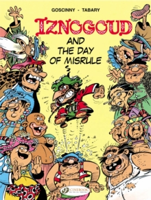 Iznogoud : Iznogoud and the Day of Misrule v. 3, Paperback