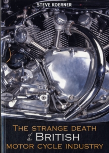 The Strange Death of the British Motorcycle Industry, Paperback