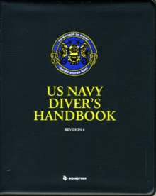 US Navy Divers Handbook : Revision 6, Spiral bound